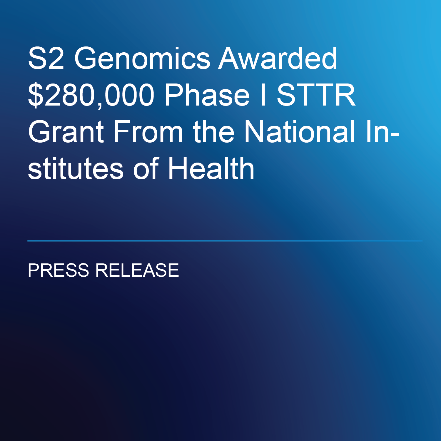 S2 Genomics Awarded $280,000 Phase I STTR Grant From the National Institutes of Health