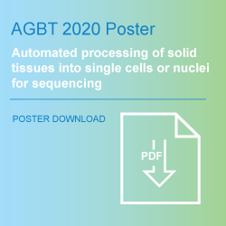S2 Genomics-AGBT-2020-Singulator-100-Automated Processing for Solid Tissues into single cells and nuclei for sequencing