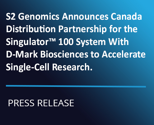 S2 Genomics Announces Canada Distribution Partnership for the Singulator™ 100 System With D-Mark Biosciences to Accelerate Single-Cell Research.